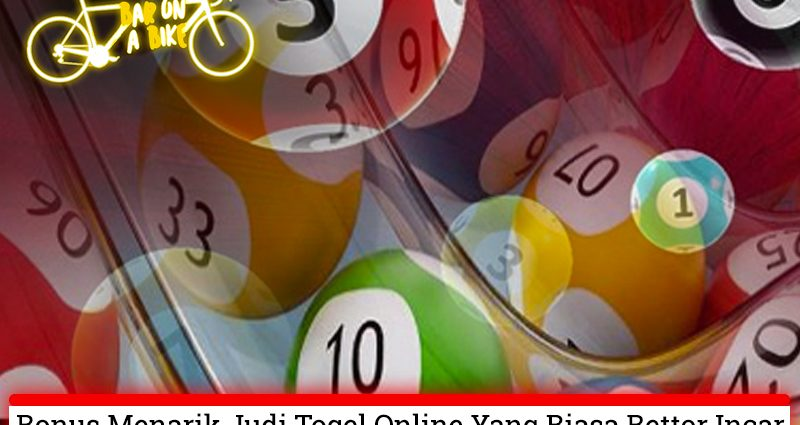 Togel Online Bonus Menarik Yang Biasa Bettor Incar - Bar on a Bike