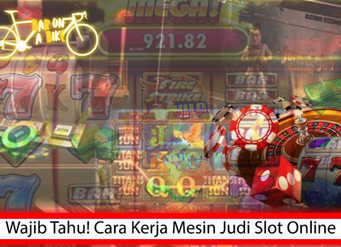 Slot - Wajib Tahu! Cara Kerja Mesin Judi Slot Online - Bar on a Bike